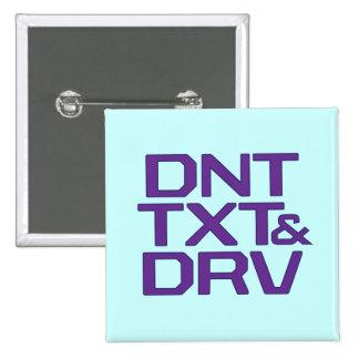 DNT TXT & DRV 15 CM SQUARE BADGE