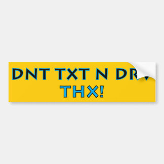 DNT TXT N DRV - THX! BUMPER STICKER