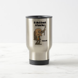 Do a Grouch A Favor Day February 16 Stainless Steel Travel Mug
