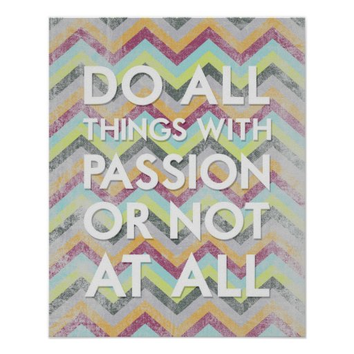 Do all things with passion or not at