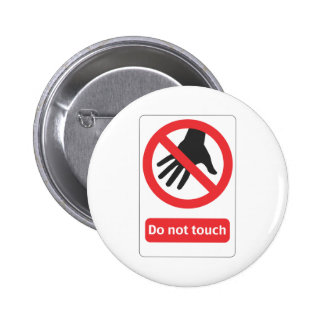 DO emergency touch sign 6 Cm Round Badge