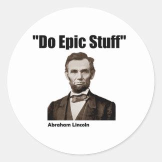 Do Epic Stuff Abraham Lincoln Round Sticker