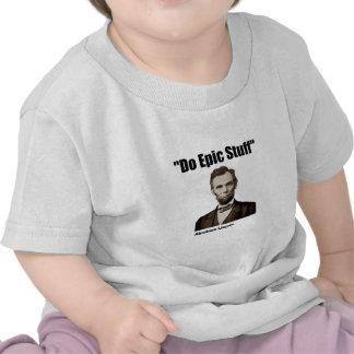 Do Epic Stuff Abraham Lincoln Tee Shirt