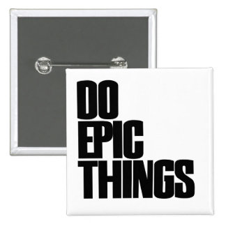 Do Epic Things 15 Cm Square Badge