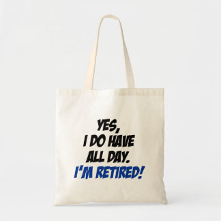 Do Have All Day Retired Tote Bag