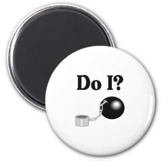 Do I Ball and Chain Refrigerator Magnet