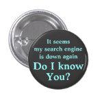 Do I know you? Button