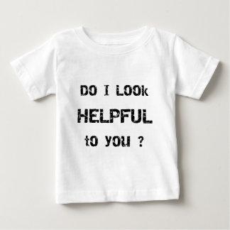 Do I look helpful to you? Tshirts