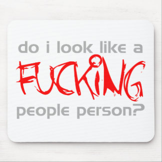 Do I Look Like A F***ing People Person? -  Emo Mouse Pad