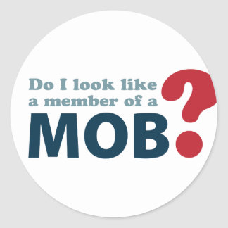 Do I Look Like a Member of a Mob? Stickers