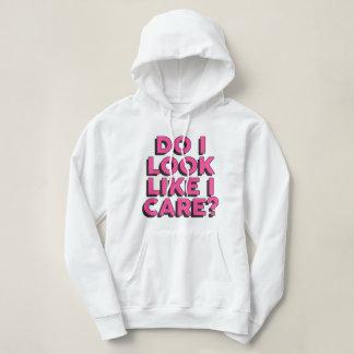 Do I Look Like I Care? - Hoodie Sweater