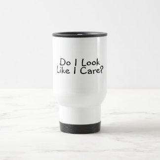 Do I Look Like I Care Stainless Steel Travel Mug
