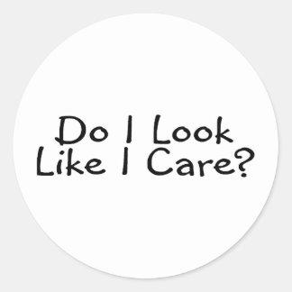 Do I Look Like I Care Classic Round Sticker