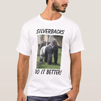 do it better!, Silverbacks T-Shirt