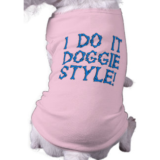Do It Doggie Style Pet Clothing