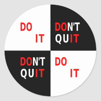 Do It Don't Quit black white inspirational Classic Round Sticker