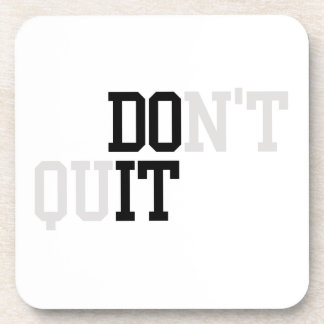 Do It - Don't Quit Coaster