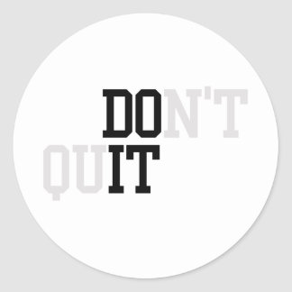 Do It - Don't Quit Round Sticker