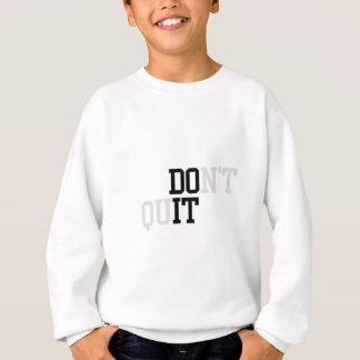 Do It - Don't Quit Sweatshirt