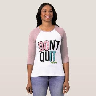  Do it! Don't Quit! T-Shirt