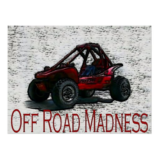 Do It In The Dirt With Off Road Madness Posters