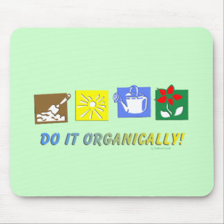 Do It Organically Mouse Pad
