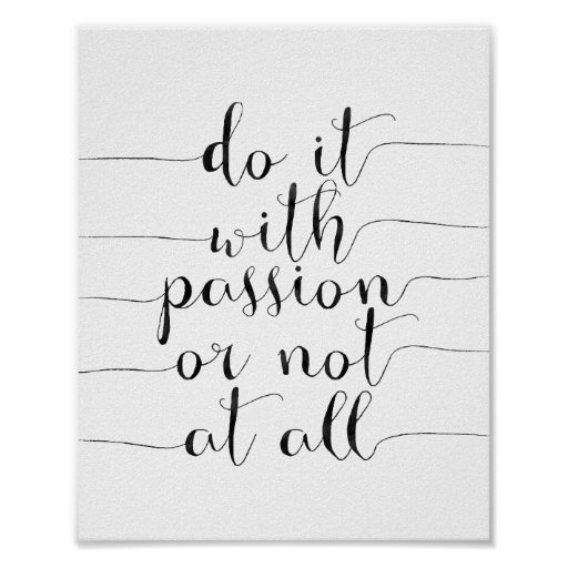 Do It With Passion Or Not At All Poster