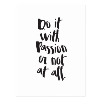 """Do It With Passion Or Not At All""  Quote Postcard"