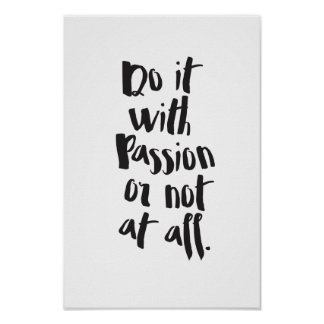"""Do It With Passion Or Not At All""  Quote Poster"