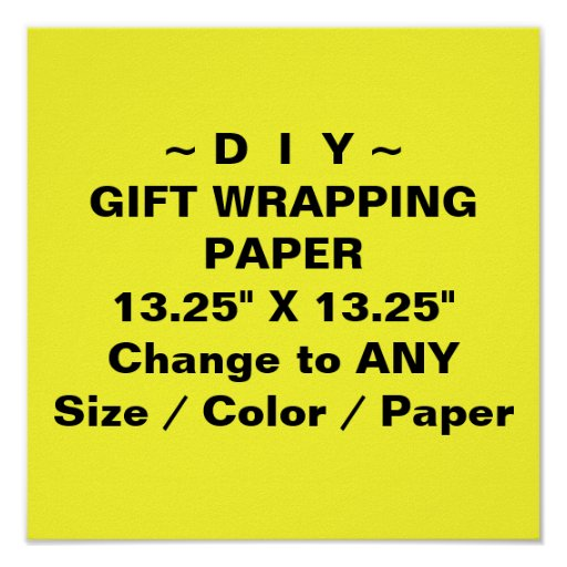 "DO IT YOURSELF ~ Gift Wrapping Paper 13.25""x13.25"" Poster"