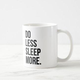 Do Less Sleep More Funny Joke Mug