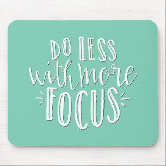 Do Less with More Focus Mousepad