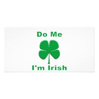 Do Me I m Irish Photo Greeting Card