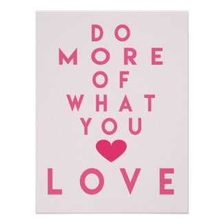 Do more of what you love, Inspirational Poster