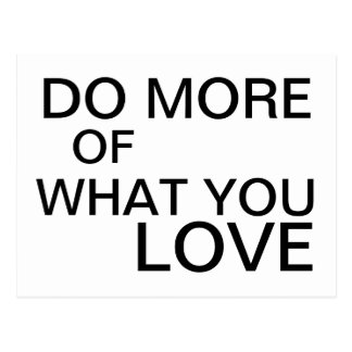 Do more of what you love -  motivational postcard