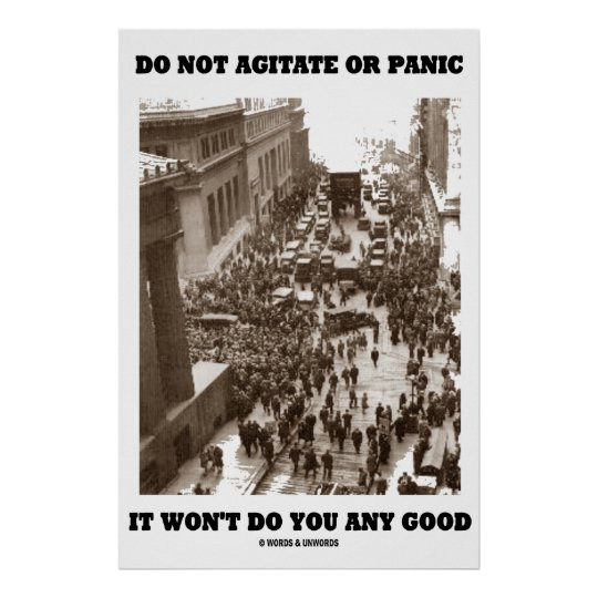 Do Not Agitate Or Panic It Won't Do You Any Good Poster