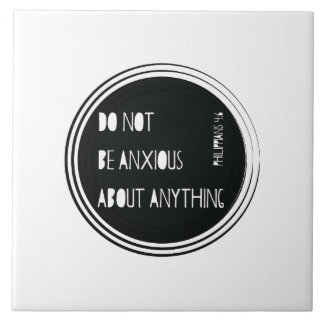 """""""Do Not Be Anxious"""" Philippians Bible Verse Large Square Tile"""