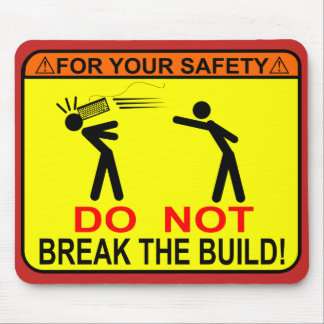 Do Not Break The Build! Mouse Mat