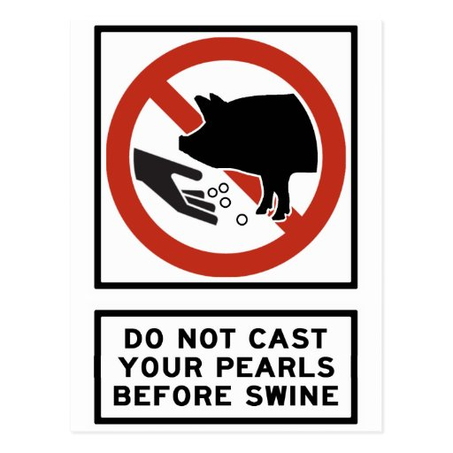 Do Not Cast Your Pearls Before Swine Matthew 7:6 Post Cards