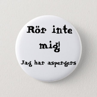 Do not concern me! Aspergers 6 Cm Round Badge