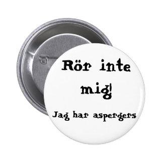 Do not concern me! Aspergers 6 Cm Round Badge
