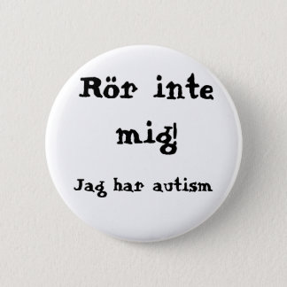 Do not concern me! Autism 6 Cm Round Badge