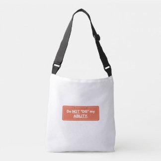 Do NOT Dis My Ability Crossbody Bag