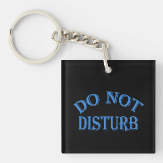 Do Not Disturb - Black Background Double-Sided Square Acrylic Key Ring