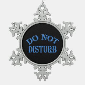 Do Not Disturb - Black Background Snowflake Pewter Christmas Ornament