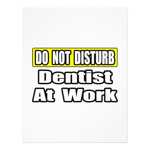 Do Not Disturb...Dentist At Work Flyer