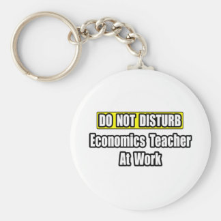 Do Not Disturb...Economics Teacher At Work Basic Round Button Key Ring