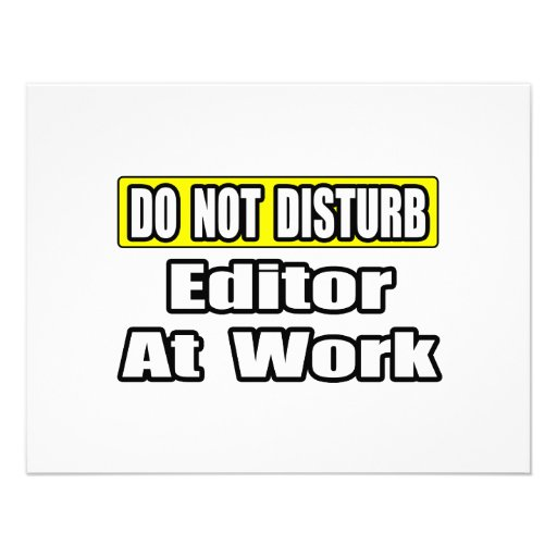 Do Not Disturb...Editor at Work Invitations