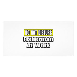 Do Not Disturb...Fisherman At Work Personalised Photo Card