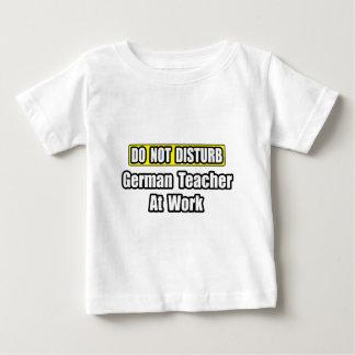 Do Not Disturb...German Teacher at Work Tshirt